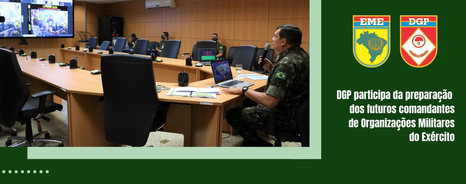DGP participa da preparação dos futuros comandantes de Organizações Militares do Exército