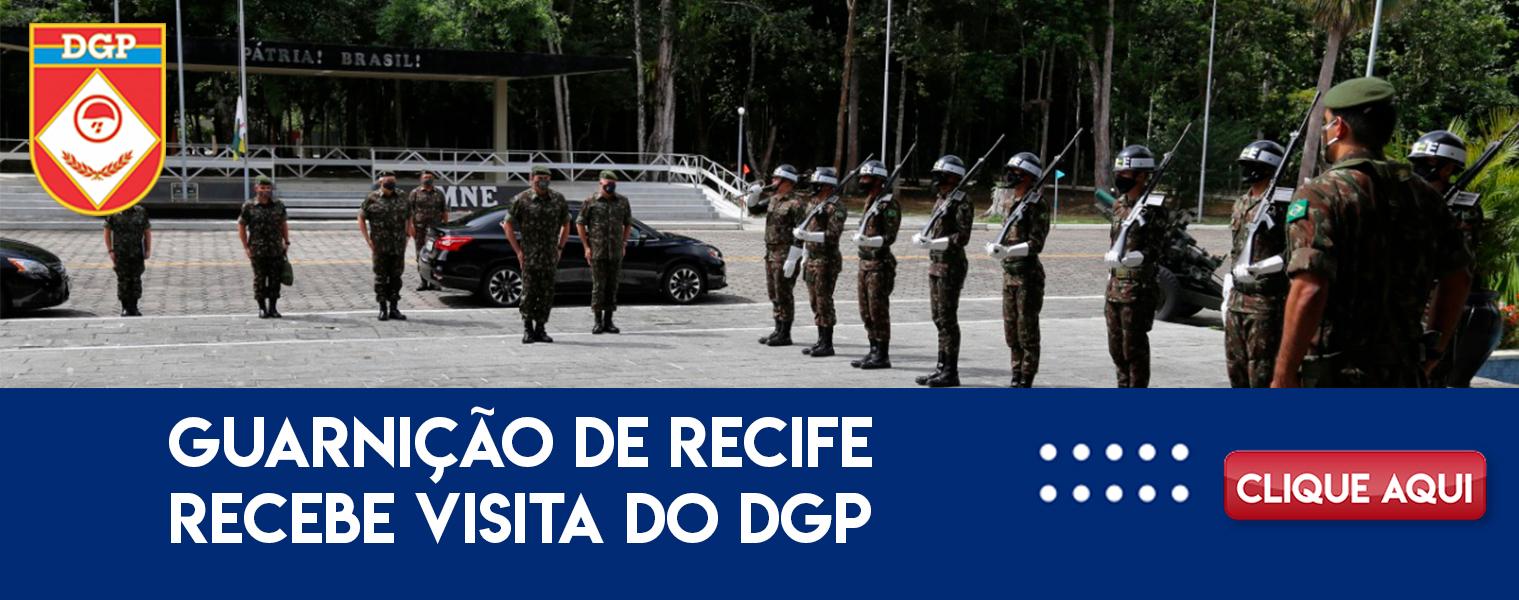 Guarnição de Recife recebe visita do DGP
